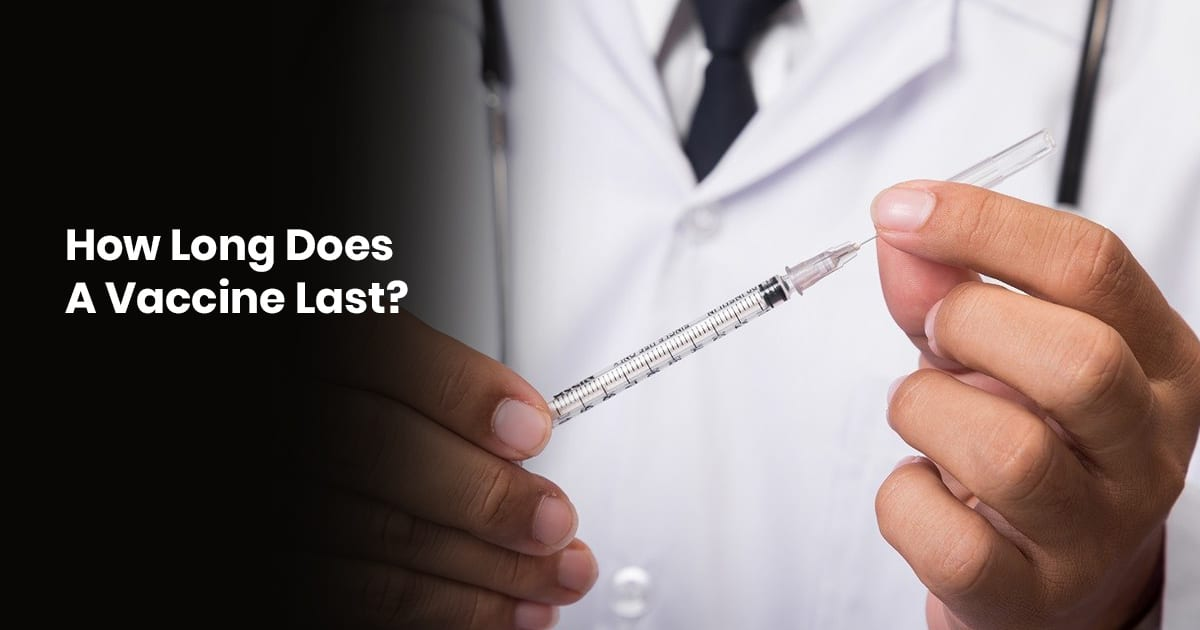 How Long Does A Vaccine Last?