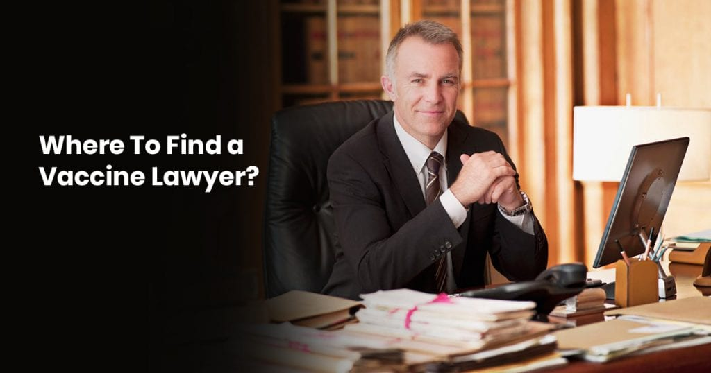 Where To Find A Vaccine Lawyer?